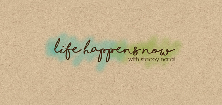 New Home – Life Happens Now
